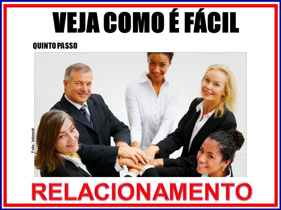 VEJA COMO É FÁCIL QUINTO PASSO Foto: internet