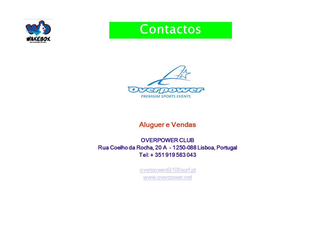 CONTACTO Aluguer e Vendas OVERPOWER CLUB Rua Coelho da Rocha, 20 A - 1250-088 Lisboa, Portugal Tel: + 351 919 583 043 overpower@100surf.pt www.overpower.net 9 Contactos