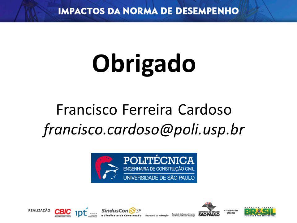 Obrigado Francisco Ferreira Cardoso francisco.cardoso@poli.usp.br