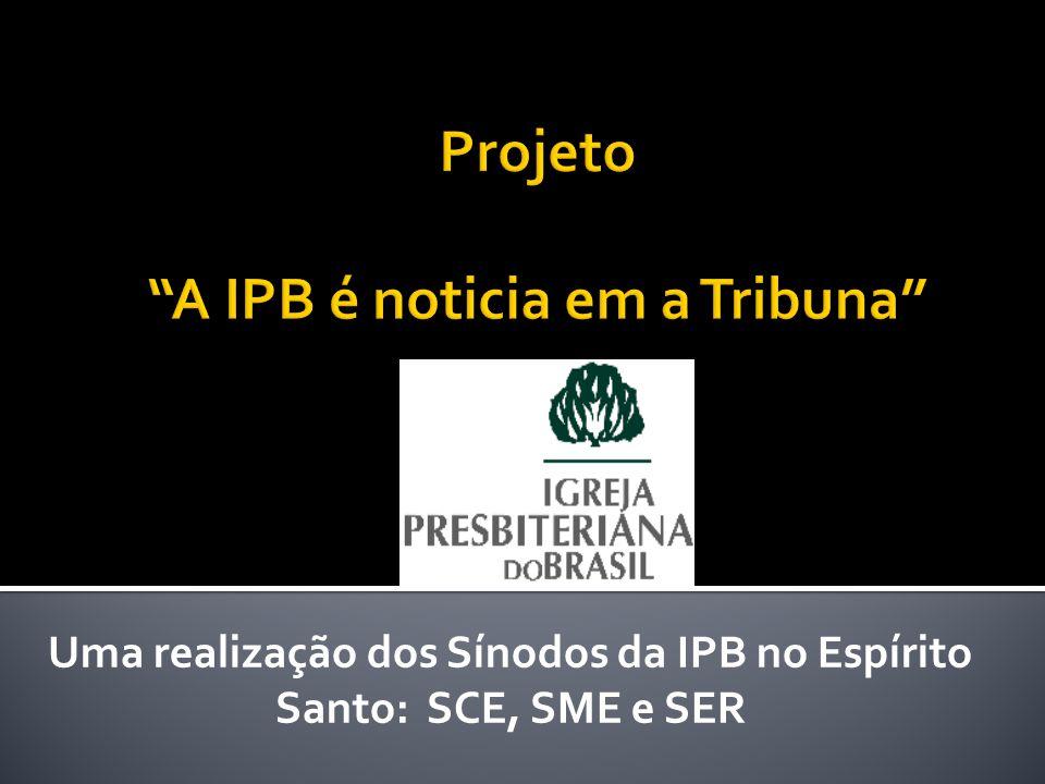 Uma realização dos Sínodos da IPB no Espírito Santo: SCE, SME e SER
