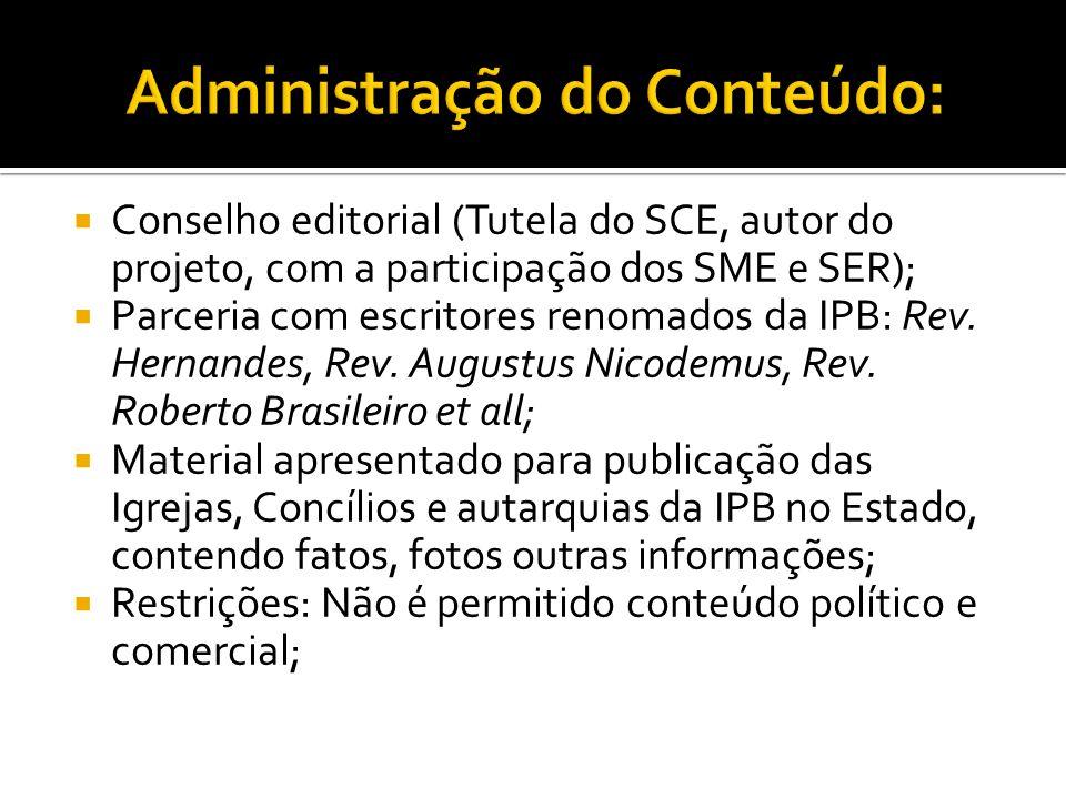  Conselho editorial (Tutela do SCE, autor do projeto, com a participação dos SME e SER);  Parceria com escritores renomados da IPB: Rev.