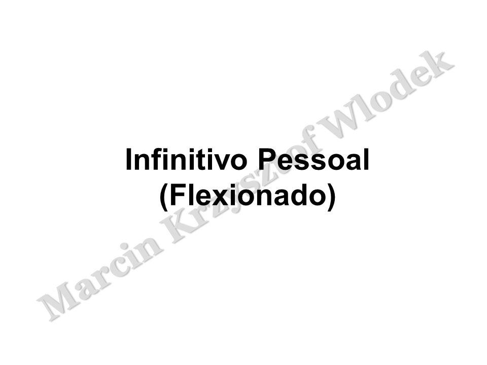 Marcin Krzysztof Wlodek Infinitivo Pessoal (Flexionado)