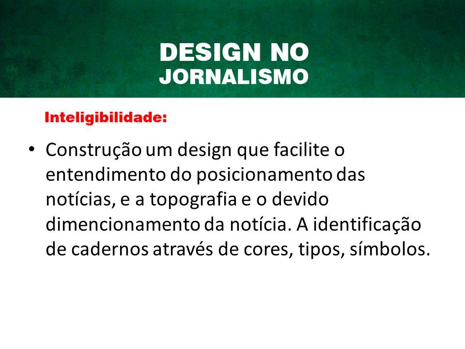 Construção um design que facilite o entendimento do posicionamento das notícias, e a topografia e o devido dimencionamento da notícia.