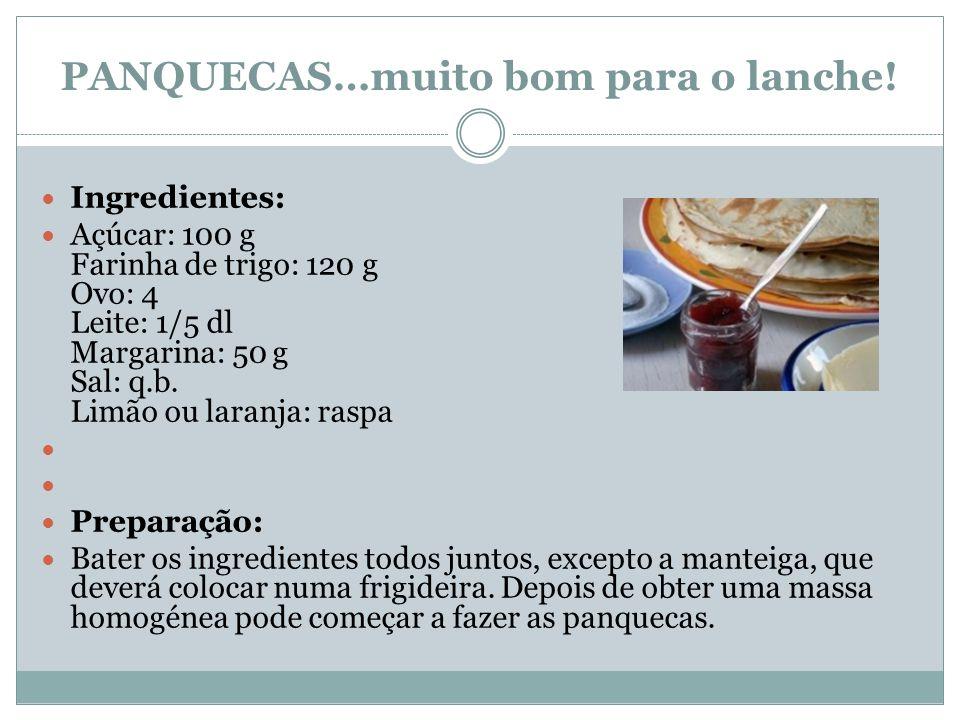 PANQUECAS…muito bom para o lanche! Ingredientes: Açúcar: 100 g Farinha de trigo: 120 g Ovo: 4 Leite: 1/5 dl Margarina: 50 g Sal: q.b. Limão ou laranja