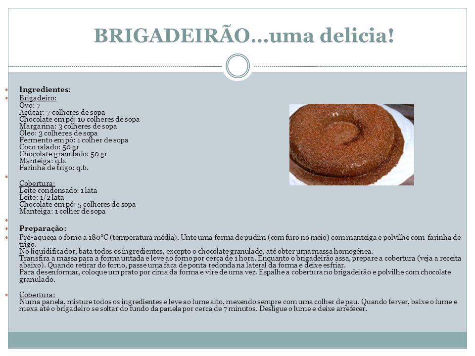 BRIGADEIRÃO…uma delicia! Ingredientes: Brigadeiro: Ovo: 7 Açúcar: 7 colheres de sopa Chocolate em pó: 10 colheres de sopa Margarina: 3 colheres de sop