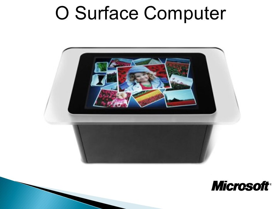 FUTURO DOS SIG E DA TI 5- Cite algumas possíveis aplicações do SURFACE COMPUTER da Microsoft nas organizações governamentais.