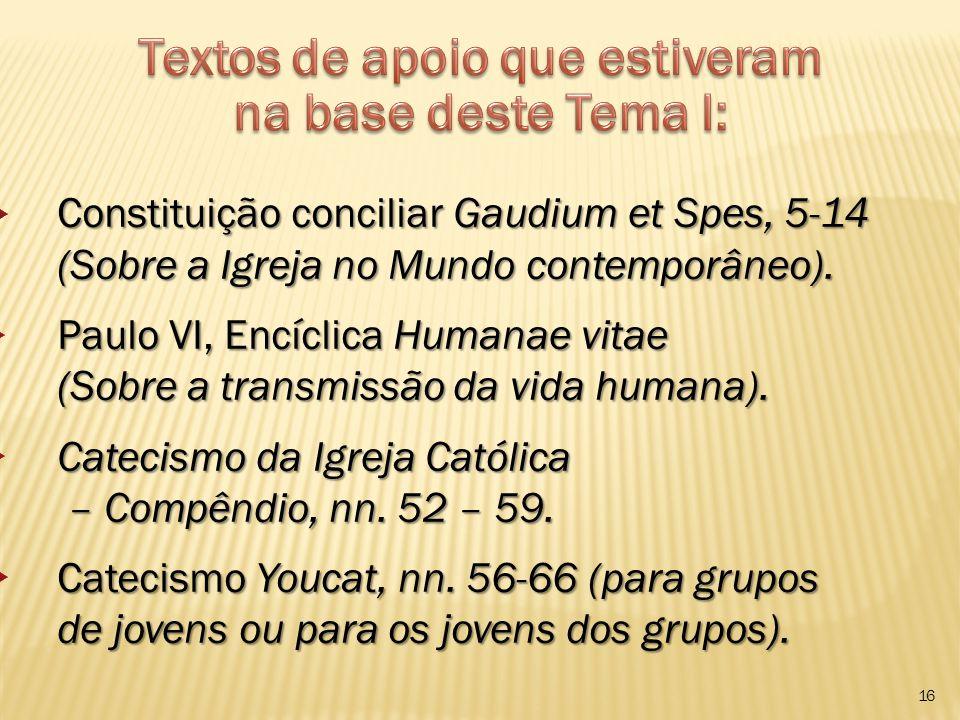 16 Constituição conciliar Gaudium et Spes, 5-14 Constituição conciliar Gaudium et Spes, 5-14 (Sobre a Igreja no Mundo contemporâneo).