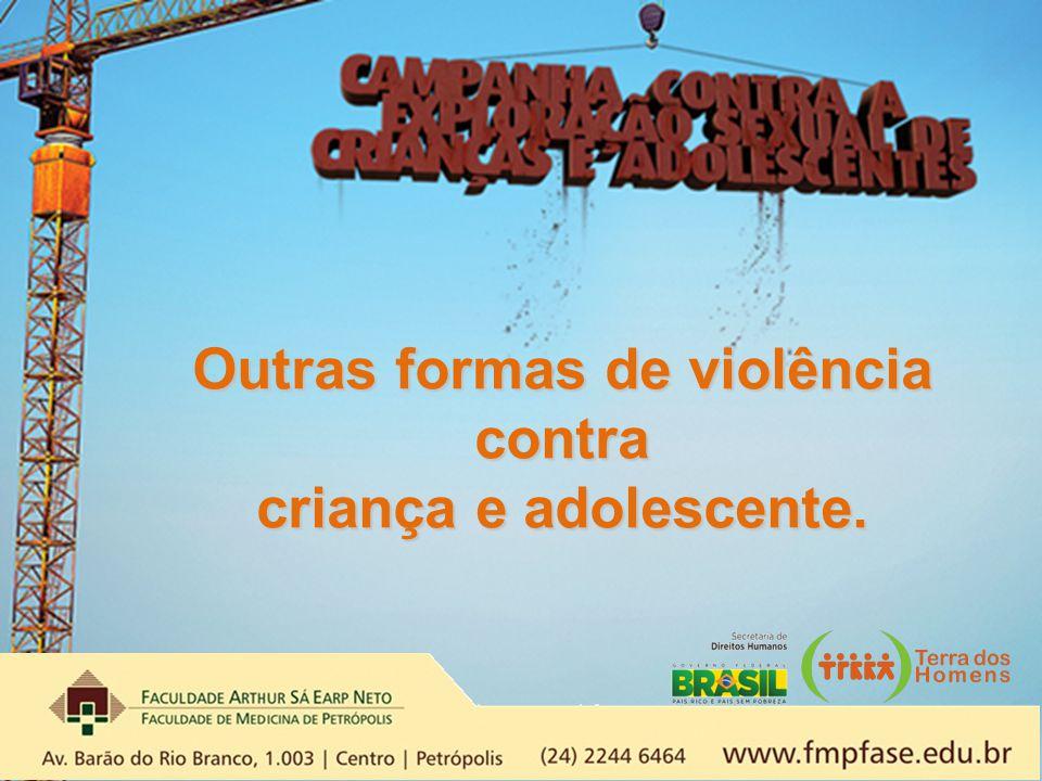 Outras formas de violência contra criança e adolescente.