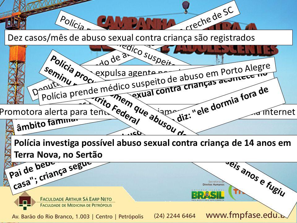 Deputado é acusado de abuso sexual em creche de SC Polícia prende médico suspeito de abuso em Porto Alegre Maioria dos casos de abuso sexual contra cr