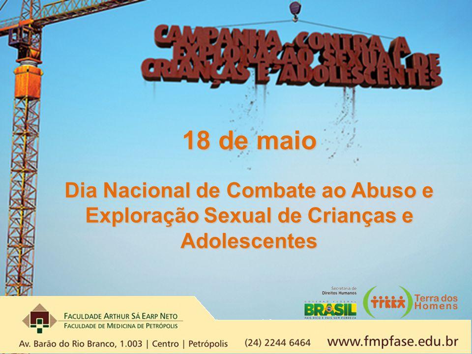18 de maio Dia Nacional de Combate ao Abuso e Exploração Sexual de Crianças e Adolescentes