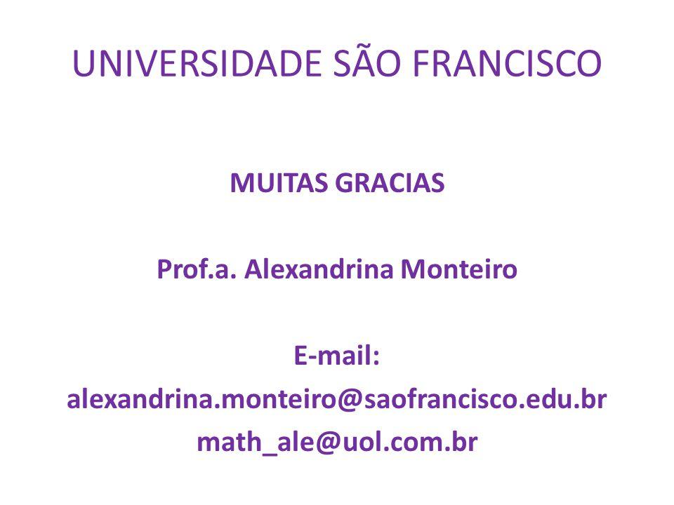 UNIVERSIDADE SÃO FRANCISCO MUITAS GRACIAS Prof.a.