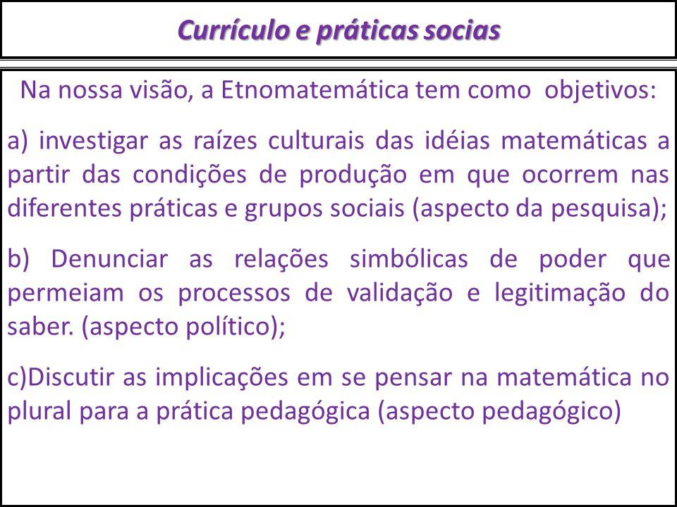 Currículo e práticas sociais  concepção de matemática;