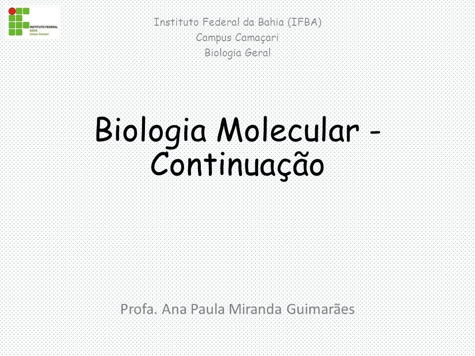 Biologia Molecular - Continuação Profa.