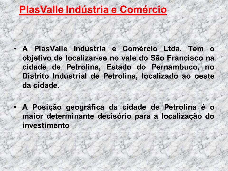 A PlasValle Indústria e Comércio Ltda. Tem o objetivo de localizar-se no vale do São Francisco na cidade de Petrolina, Estado do Pernambuco, no Distri
