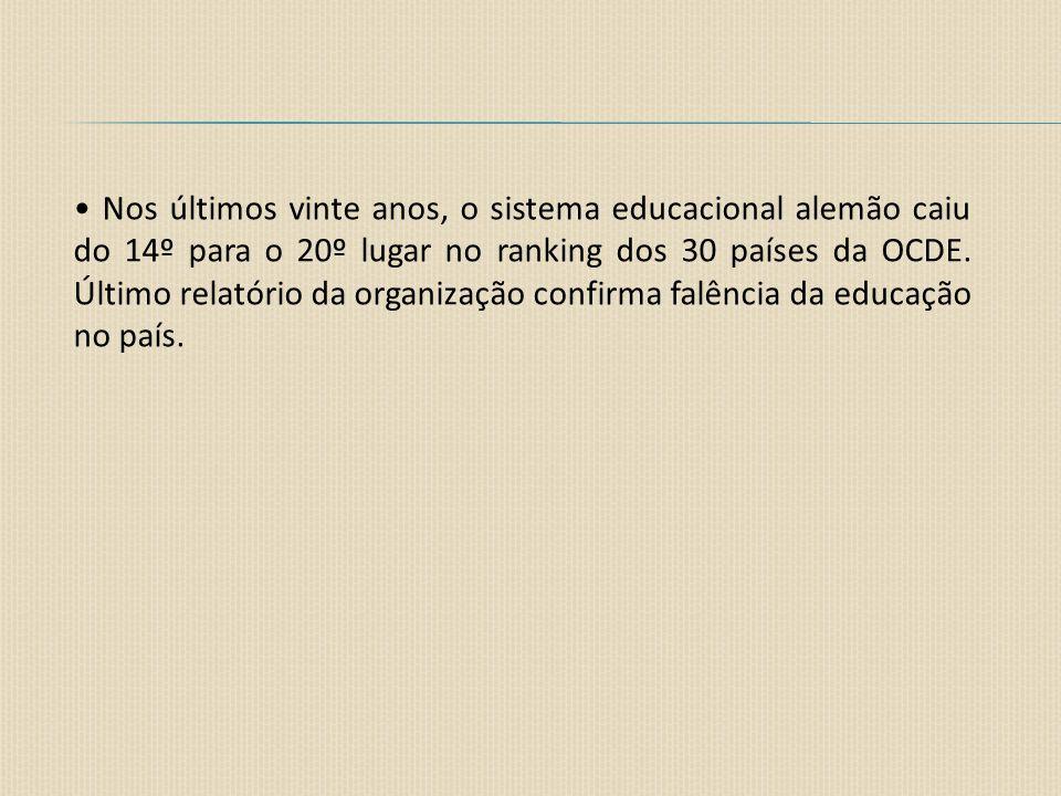 Nos últimos vinte anos, o sistema educacional alemão caiu do 14º para o 20º lugar no ranking dos 30 países da OCDE. Último relatório da organização co