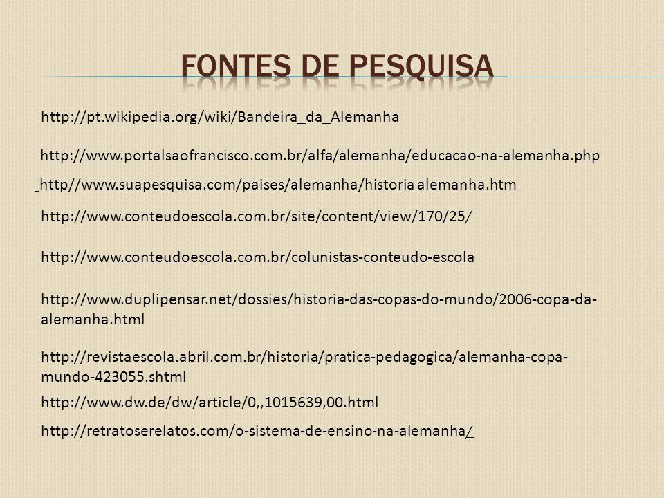 http://pt.wikipedia.org/wiki/Bandeira_da_Alemanha http://www.portalsaofrancisco.com.br/alfa/alemanha/educacao-na-alemanha.php http//www.suapesquisa.co