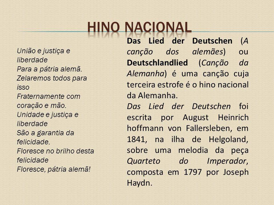 Das Lied der Deutschen (A canção dos alemães) ou Deutschlandlied (Canção da Alemanha) é uma canção cuja terceira estrofe é o hino nacional da Alemanha