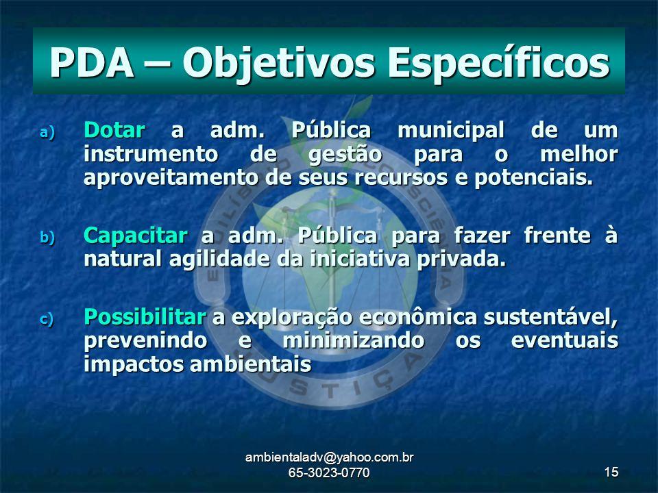 ambientaladv@yahoo.com.br 65-3023-077015 a) Dotar a adm. Pública municipal de um instrumento de gestão para o melhor aproveitamento de seus recursos e