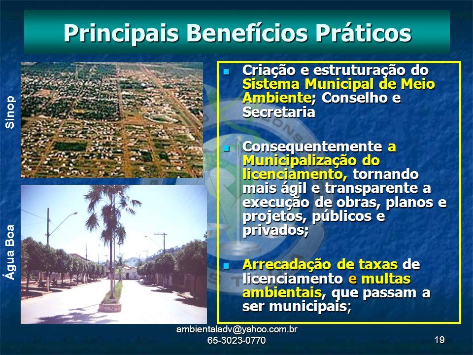 ambientaladv@yahoo.com.br 65-3023-077019 Criação e estruturação do Sistema Municipal de Meio Ambiente; Conselho e Secretaria Criação e estruturação do