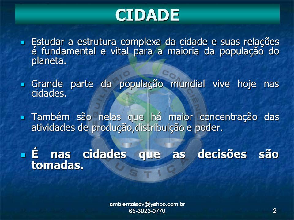 ambientaladv@yahoo.com.br 65-3023-07702 Estudar a estrutura complexa da cidade e suas relações é fundamental e vital para a maioria da população do pl