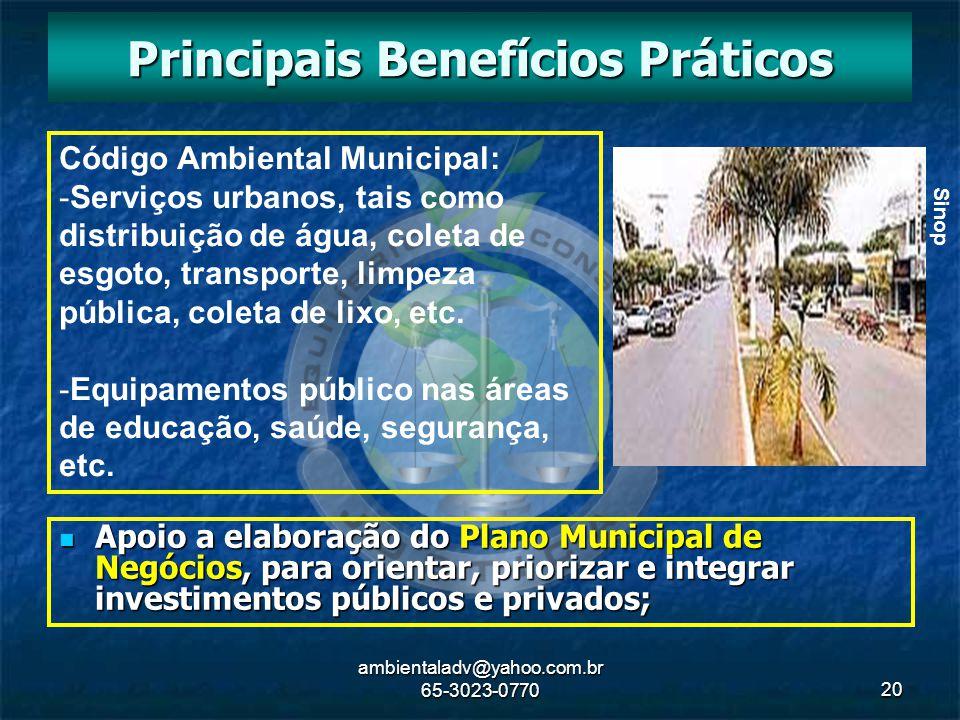 ambientaladv@yahoo.com.br 65-3023-077020 Apoio a elaboração do Plano Municipal de Negócios, para orientar, priorizar e integrar investimentos públicos