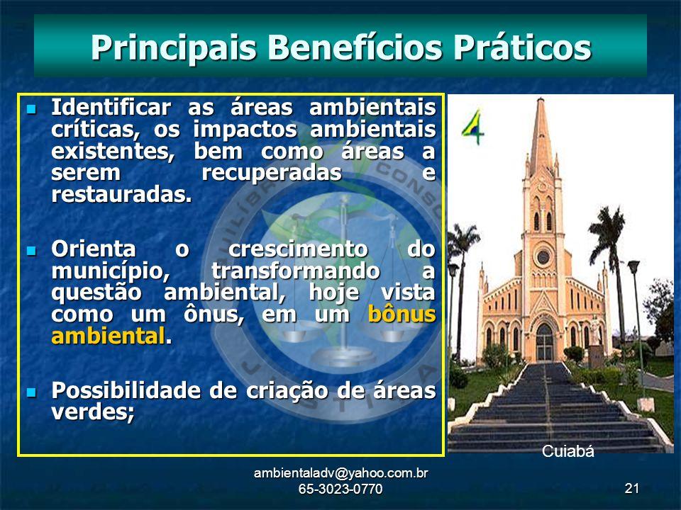 ambientaladv@yahoo.com.br 65-3023-077021 Identificar as áreas ambientais críticas, os impactos ambientais existentes, bem como áreas a serem recuperad