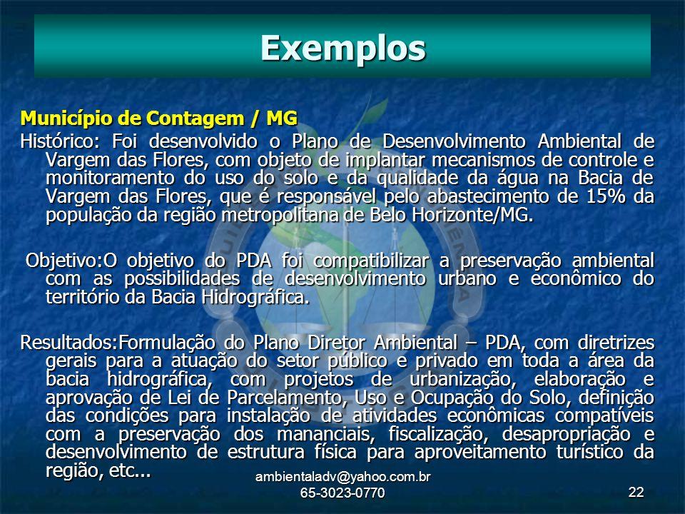 ambientaladv@yahoo.com.br 65-3023-077022 Município de Contagem / MG Histórico: Foi desenvolvido o Plano de Desenvolvimento Ambiental de Vargem das Flo