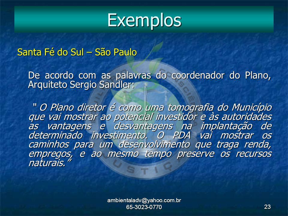 """ambientaladv@yahoo.com.br 65-3023-077023 Santa Fé do Sul – São Paulo De acordo com as palavras do coordenador do Plano, Arquiteto Sergio Sandler: """" O"""