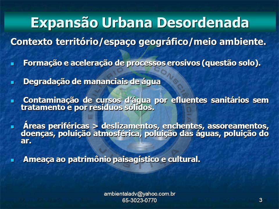ambientaladv@yahoo.com.br 65-3023-07703 Contexto território/espaço geográfico/meio ambiente. Formação e aceleração de processos erosivos (questão solo