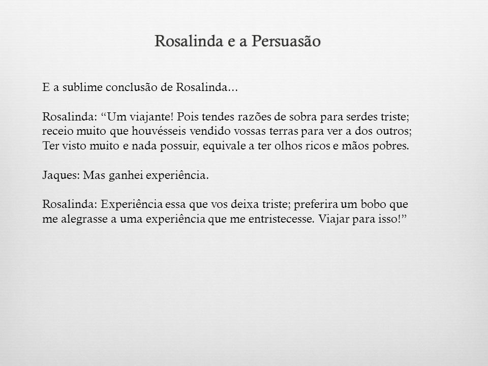 Rosalinda e a PersuasãoRosalinda e a Persuasão E a sublime conclusão de Rosalinda...