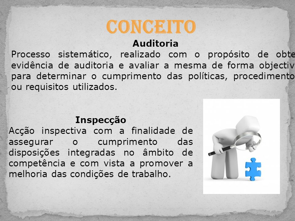 Auditoria Processo sistemático, realizado com o propósito de obter evidência de auditoria e avaliar a mesma de forma objectiva para determinar o cumpr