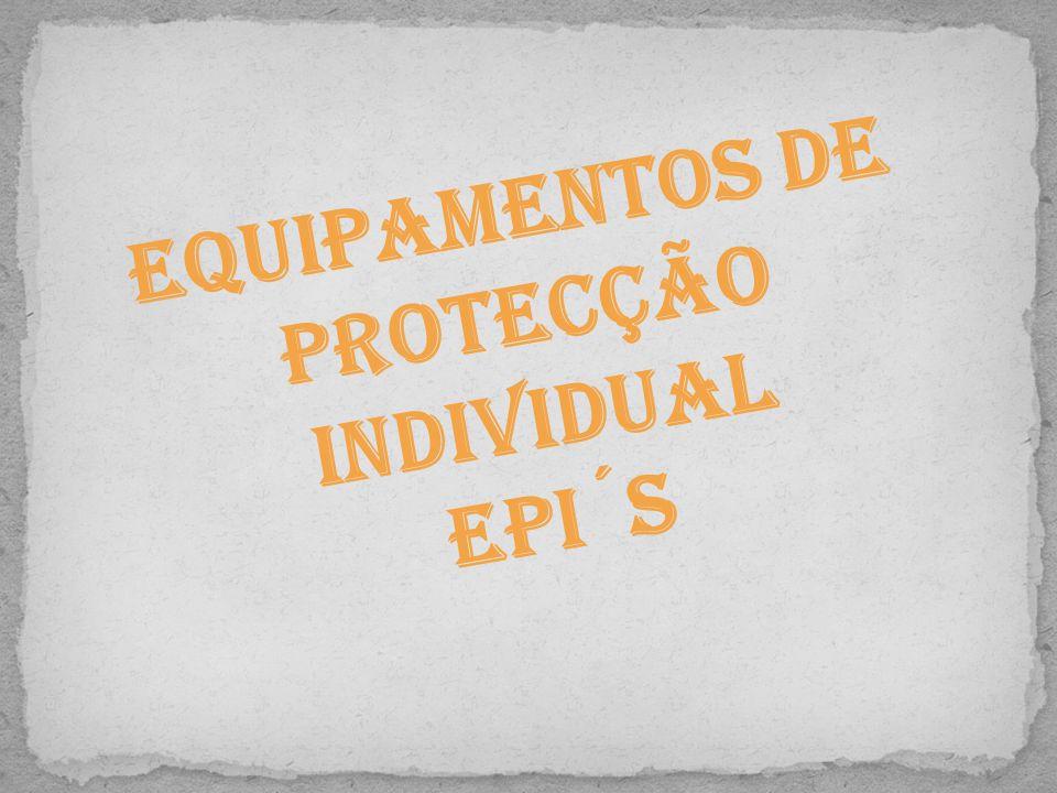 Equipamentos de Protecção Individual EPI´s