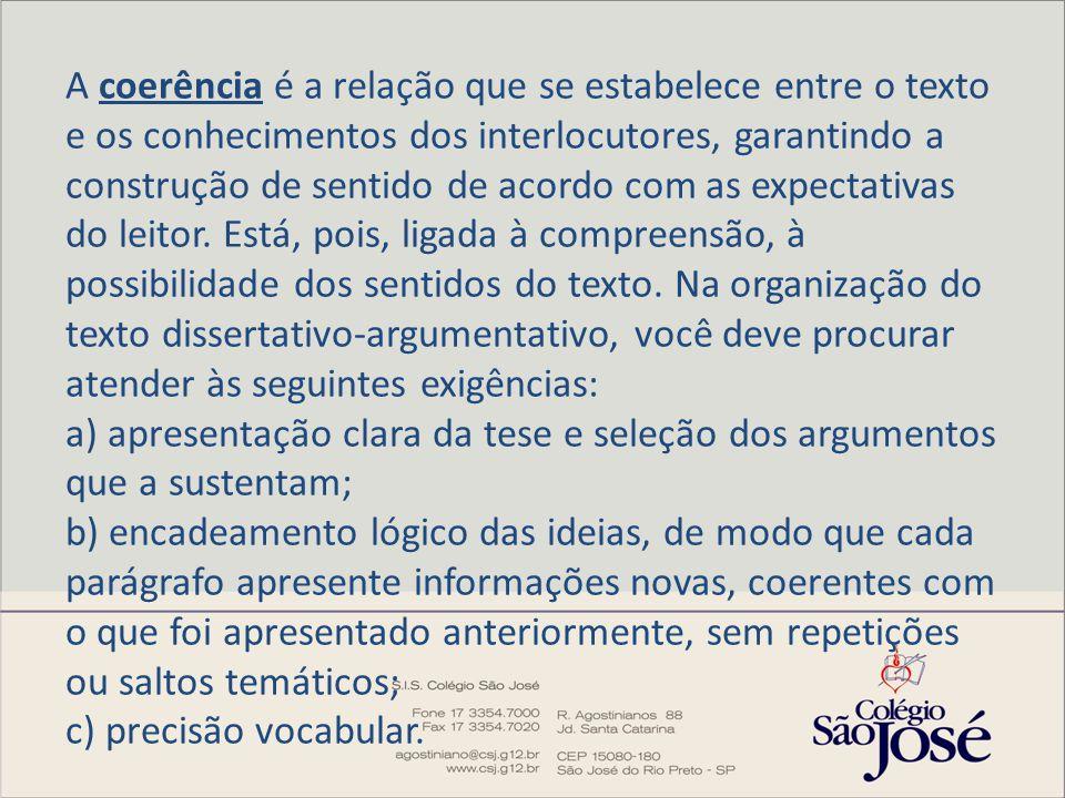 A coerência é a relação que se estabelece entre o texto e os conhecimentos dos interlocutores, garantindo a construção de sentido de acordo com as exp