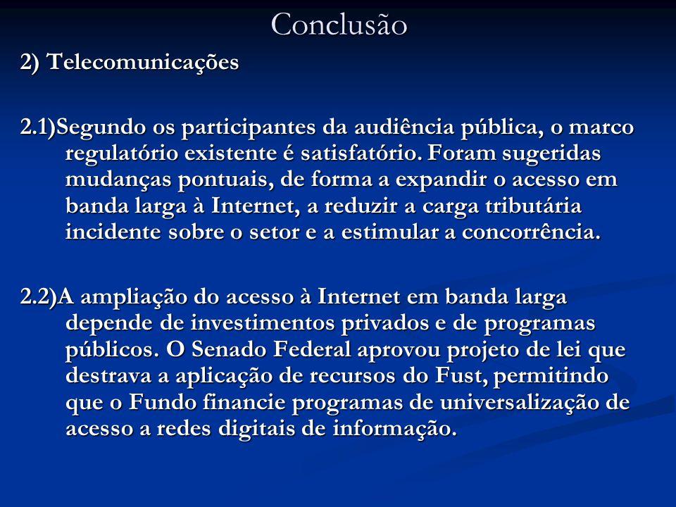 2) Telecomunicações 2.1)Segundo os participantes da audiência pública, o marco regulatório existente é satisfatório.
