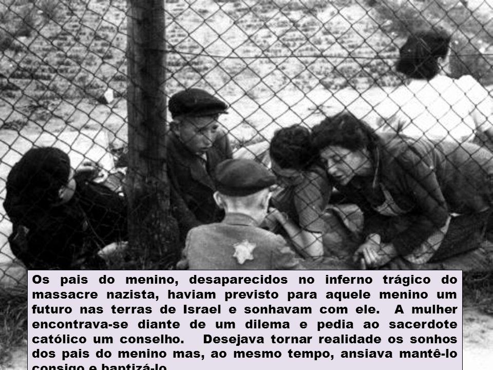 Os pais do menino, desaparecidos no inferno trágico do massacre nazista, haviam previsto para aquele menino um futuro nas terras de Israel e sonhavam com ele.