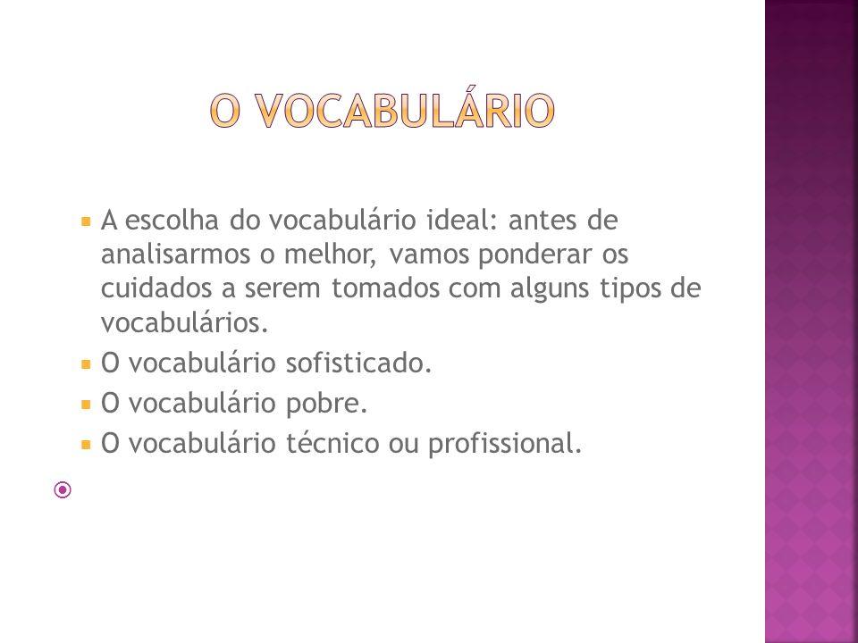  A escolha do vocabulário ideal: antes de analisarmos o melhor, vamos ponderar os cuidados a serem tomados com alguns tipos de vocabulários.  O voca