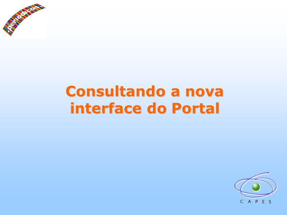 Consultando a nova interface do Portal