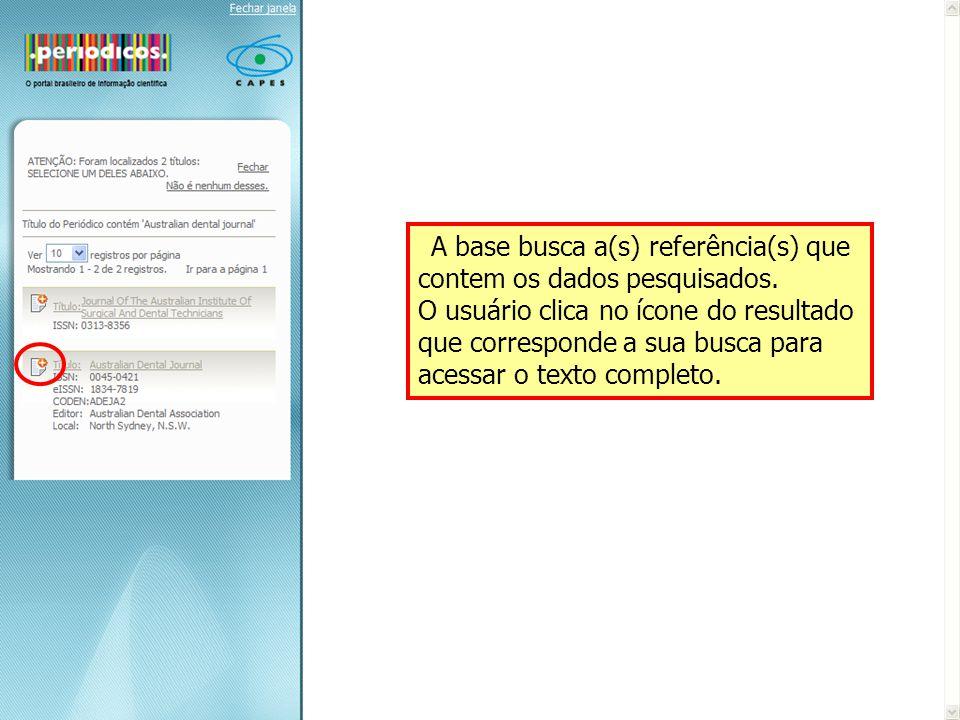 A base busca a(s) referência(s) que contem os dados pesquisados.