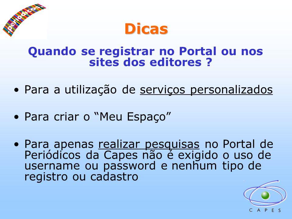 Dicas Quando se registrar no Portal ou nos sites dos editores .