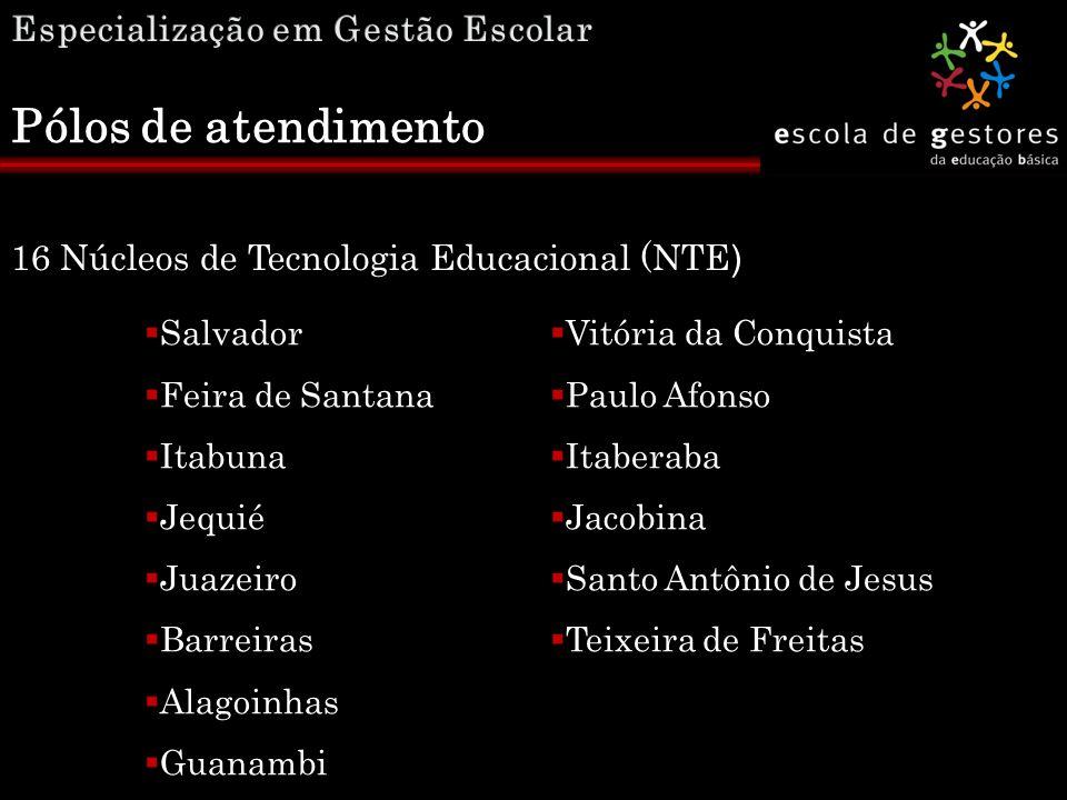 16 Núcleos de Tecnologia Educacional (NTE 16 Núcleos de Tecnologia Educacional (NTE )  Salvador  Feira de Santana  Itabuna  Jequié  Juazeiro  Ba