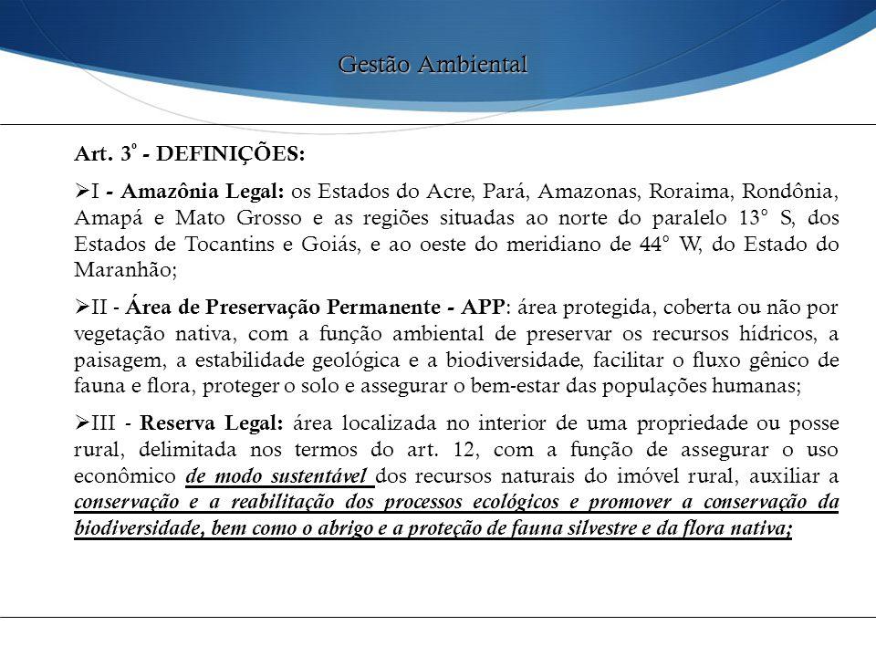 Art. 3 º - DEFINIÇÕES:  I - Amazônia Legal: os Estados do Acre, Pará, Amazonas, Roraima, Rondônia, Amapá e Mato Grosso e as regiões situadas ao norte