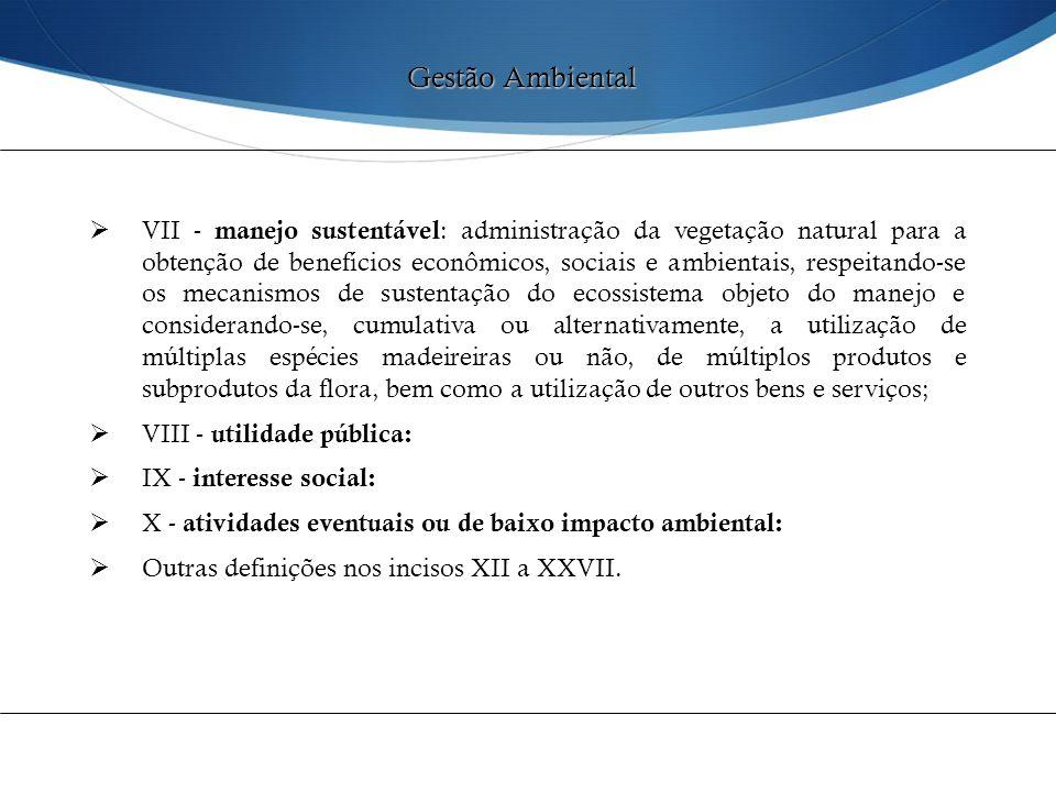  VII - manejo sustentável : administração da vegetação natural para a obtenção de benefícios econômicos, sociais e ambientais, respeitando-se os meca