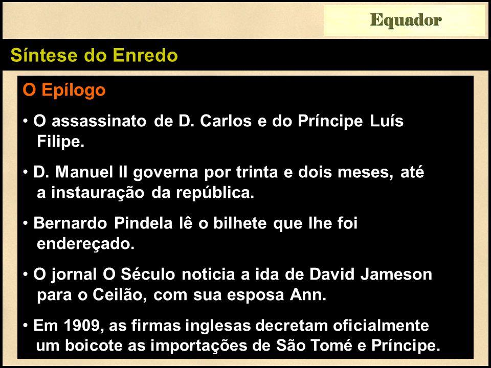 Síntese do Enredo O Epílogo O assassinato de D. Carlos e do Príncipe Luís Filipe.