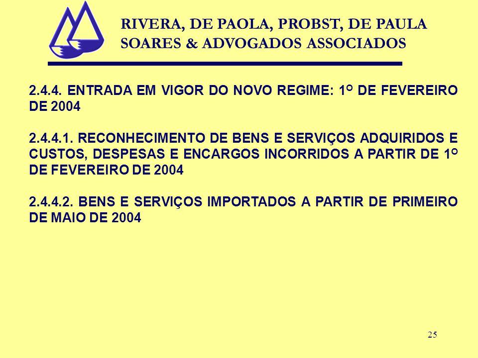 25 2.4.4. ENTRADA EM VIGOR DO NOVO REGIME: 1 O DE FEVEREIRO DE 2004 2.4.4.1.