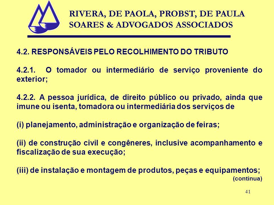 41 4.2. RESPONSÁVEIS PELO RECOLHIMENTO DO TRIBUTO 4.2.1.