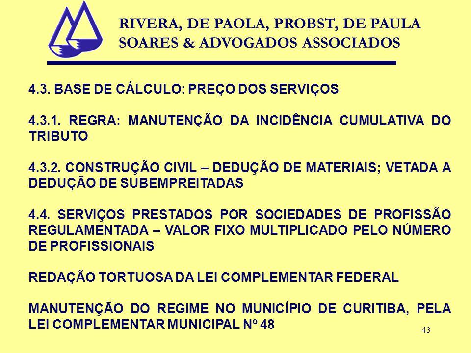 43 4.3. BASE DE CÁLCULO: PREÇO DOS SERVIÇOS 4.3.1.