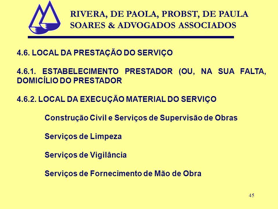 45 4.6. LOCAL DA PRESTAÇÃO DO SERVIÇO 4.6.1.