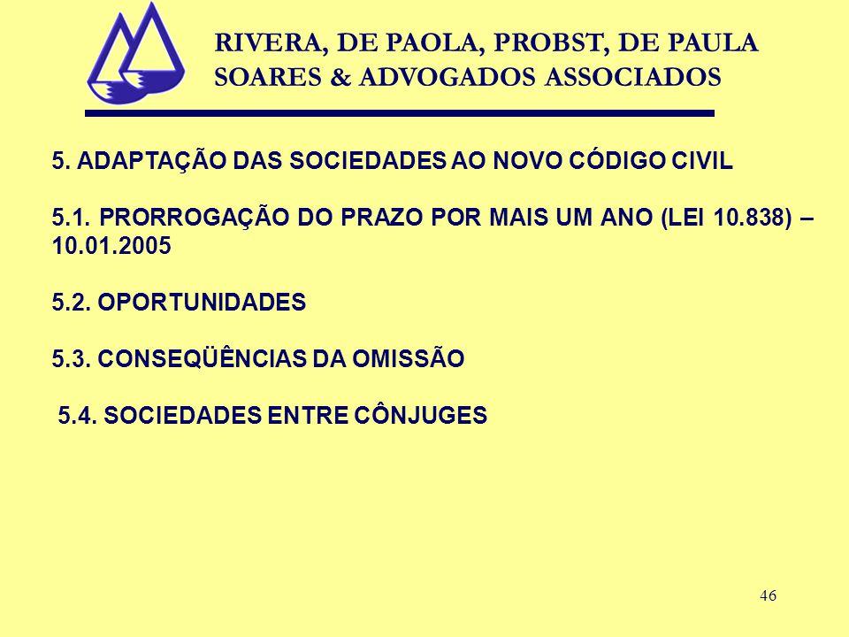 46 5. ADAPTAÇÃO DAS SOCIEDADES AO NOVO CÓDIGO CIVIL 5.1.