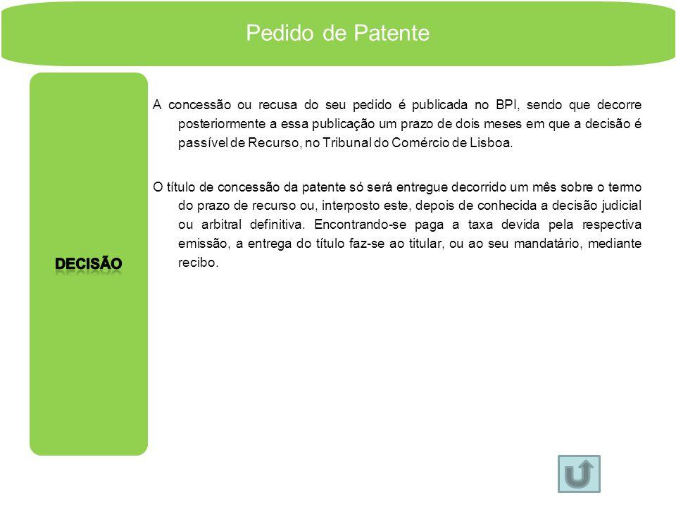 Pedido de Patente É nesta fase que será efectuado o exame da sua invenção propriamente dita, em termos de novidade, actividade inventiva e aplicação i