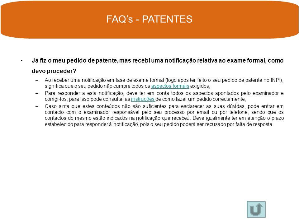 Já fiz o meu pedido de patente, mas recebi uma notificação relativa ao exame formal, como devo proceder?Já fiz o meu pedido de patente, mas recebi uma